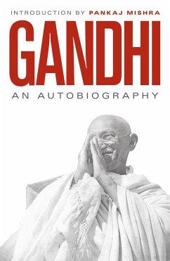 An Autobiography - Gandhi, M. K.