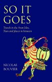 So It Goes: Travels in the Aran Isles, Xian and Places in Between