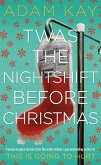 Twas The Nightshift Before Christmas (eBook, ePUB)
