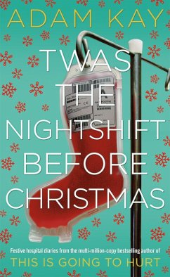 Twas The Nightshift Before Christmas (eBook, ePUB) - Kay, Adam