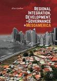 Regional Integration, Development, and Governance in Mesoamerica (eBook, PDF)