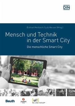 Mensch und Technik in der Smart City (eBook, PDF) - Jur, Ulrich; Hellweg, Uli; Catal, Faruk; Drescher, Burkhard; Haist, Karin; Eickhoff, Antje; Fehling, Thomas