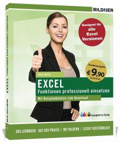 Sonderausgabe: Excel Formeln und Funktionen professionell einsetzen - Maier, Alois; Bildner, Christian