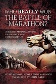 Who Really Won the Battle of Marathon?: A Bold Re-Appraisal of One of History's Most Famous Battles