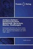 ZeitGeschehen/ DorfGeschichten Wahlstedt-Baracken, Blocks, Siedlungen