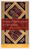 Visions of Development in Central Asia (eBook, ePUB)