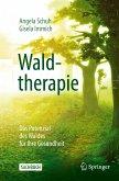 Waldtherapie - das Potential des Waldes für Ihre Gesundheit (eBook, PDF)