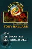 Die Droge aus der Jenseitswelt Tony Ballard Nr. 231 (eBook, ePUB)