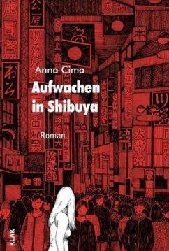 Aufwachen in Shibuya - Cima, Anna