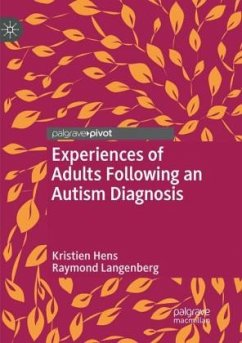 Experiences of Adults Following an Autism Diagnosis - Hens, Kristien; Langenberg, Raymond