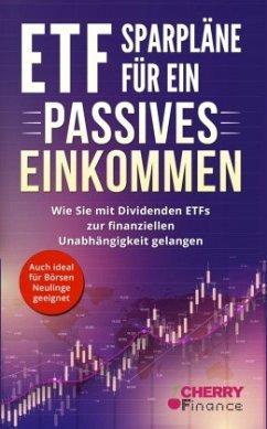 ETF Sparpläne für ein passives Einkommen - Jännert, Maximilian Heinrich;Mrsic, Damir