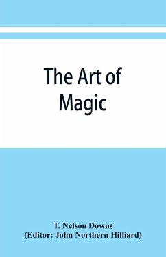 The art of magic - Nelson Downs, T.