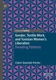 Gender, Textile Work, and Tunisian Women's Liberation (eBook, PDF)