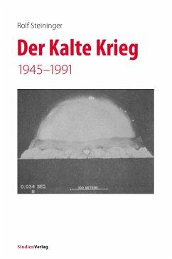 Der Kalte Krieg (eBook, ePUB) - Steininger, Rolf