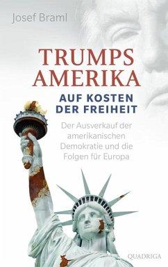 Trumps Amerika - auf Kosten der Freiheit (Mängelexemplar) - Braml, Josef