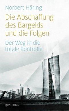Die Abschaffung des Bargelds und die Folgen (Mängelexemplar) - Häring, Norbert