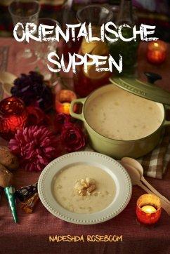 Orientalische Suppen (eBook, ePUB)