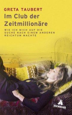 Im Club der Zeitmillionäre (Mängelexemplar) - Taubert, Greta