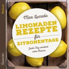 Limonadenrezepte für Zitronentage (MP3-Download) - Lucado, Max