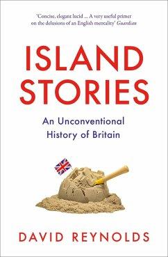 Island Stories: An Unconventional History of Britain (eBook, ePUB) - Reynolds, David