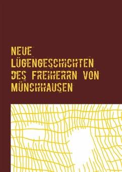 Neue Lügengeschichten des Freiherrn von Münchhausen (eBook, ePUB)