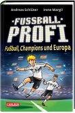 Fußball, Champions und Europa / Fußballprofi Bd.4
