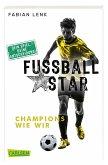 Champions wie wir / Fussballstar Bd.3