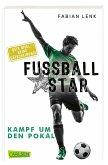 Kampf um den Pokal / Fussballstar Bd.4