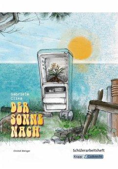 Der Sonne nach von Gabriele Clima - Schülerheft Klasse 10 - Metzger, Christel; Fischer, Susanne