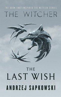 The Last Wish: Introducing the Witcher - Sapkowski, Andrzej