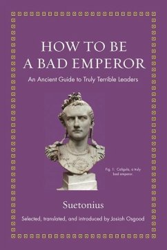 How to Be a Bad Emperor - Sueton