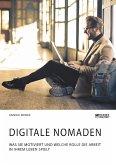 Digitale Nomaden. Was sie motiviert und welche Rolle die Arbeit in ihrem Leben spielt