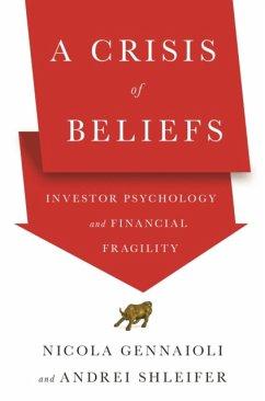 A Crisis of Beliefs - Gennaioli, Nicola; Shleifer, Andrei