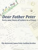 Dear Father Peter: Forty-nine Years of Letters to a Priest (Black & White Version)