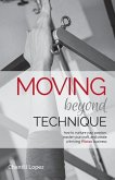 Moving Beyond Technique 2nd Edition: How to nurture your passion, master your craft and create a thriving Pilates business