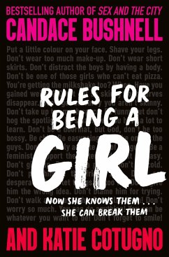 Rules for Being a Girl - Bushnell, Candace; Cotugno, Katie