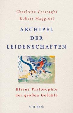 Archipel der Leidenschaften (eBook, ePUB) - Casiraghi, Charlotte; Maggiori, Robert