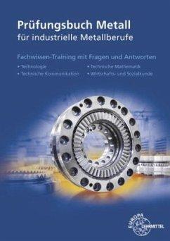 Prüfungsbuch Metall für industrielle Metallberufe - Hillebrand, Thomas;Ignatowitz, Eckhard;Kinz, Ullrich