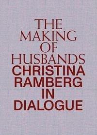 Making of Husbands. Christina Ramberg in Dialogue
