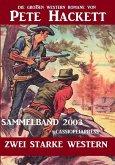 Western Sammelband 2003 - Zwei starke Western: Die großen Western von Pete Hackett (eBook, ePUB)