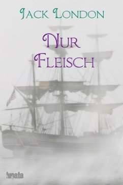Nur Fleisch (eBook, ePUB) - London, Jack