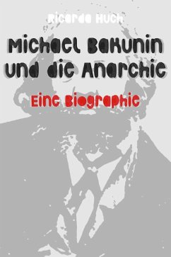 Michael Bakunin und die Anarchie (eBook, ePUB) - Huch, Ricarda