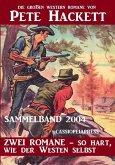 Western Sammelband 2004 - Zwei Romane, so hart wie der Westen selbst: Die großen Western Romane von Pete Hackett (eBook, ePUB)