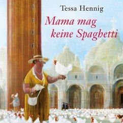 Mama mag keine Spaghetti (MP3-Download) - Hennig, Tessa