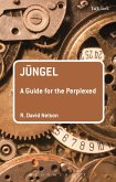 Jüngel: A Guide for the Perplexed (eBook, ePUB)