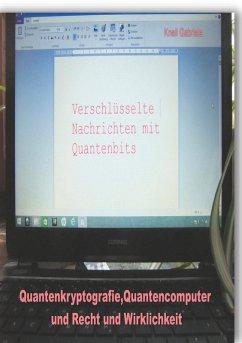 Quantenkryptografie, Quantencomputer und Recht und Wirklichkeit (eBook, ePUB)