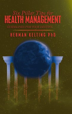 Six Pillar Tips for Health Management: Guidelines for Your Destiny