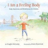 I Am a Feeling Body