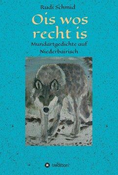 Ois wos recht is (eBook, ePUB) - Schmid, Rudi