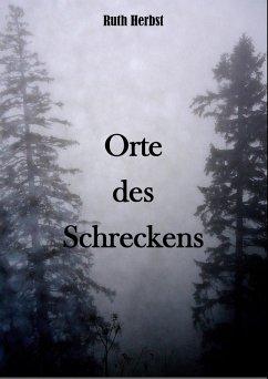 Orte des Schreckens (eBook, ePUB) - Herbst, Ruth